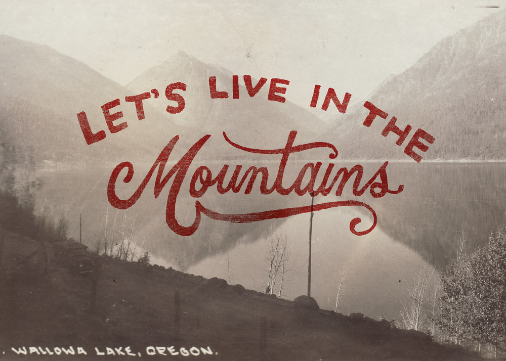 // Let's Live In The Mountains