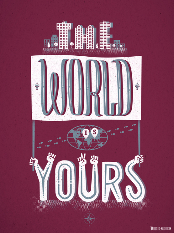// The World Is Yours