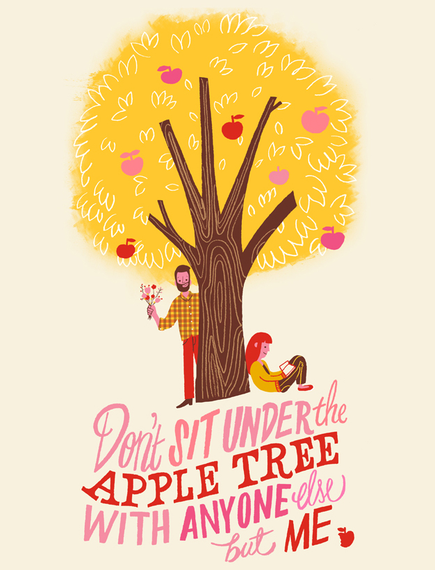 // Don't Sit Under The Apple Tree With Anyone Else But Me