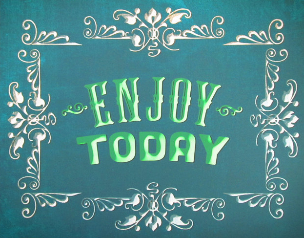 // Enjoy Today