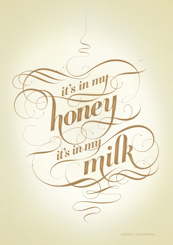 // It's In My Honey. It's In My Milk