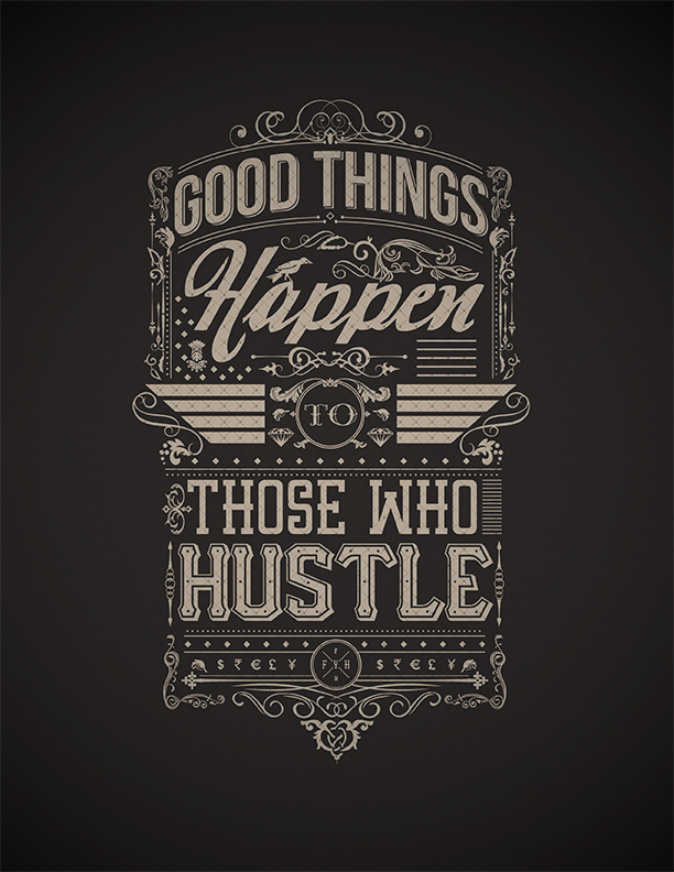 // Good Things Happen To Those Who Hustle