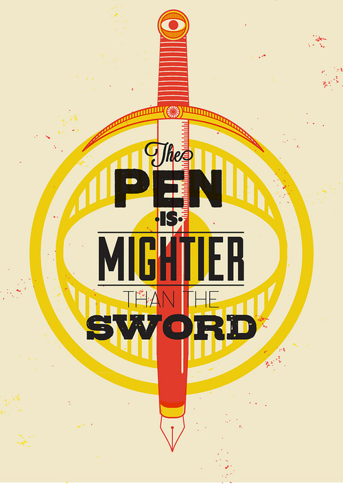 // The Pen Is Mightier Than The Sword
