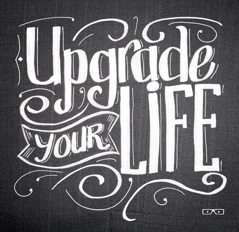 // Upgrade Your Life