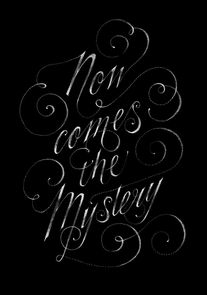 // Now Comes The Mystery
