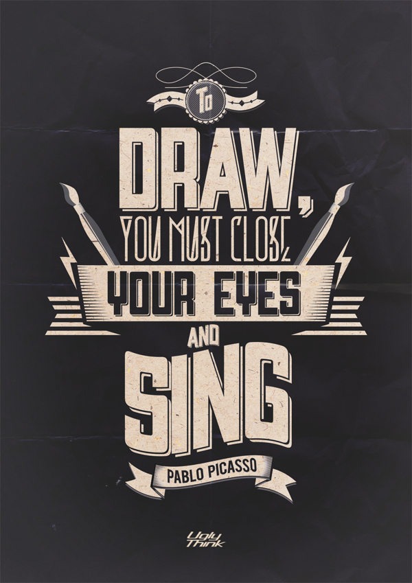 // To Draw You Must Close Your Eyes And Sing