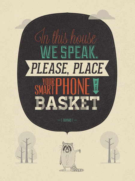 // In This House We Speak. Please Place Your Smart Phone In The Basket