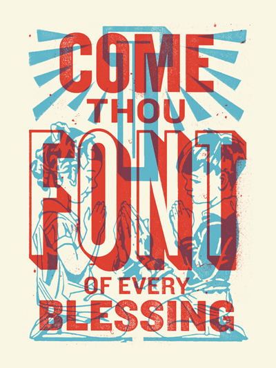 // Come Thou Font Of Every Blessing
