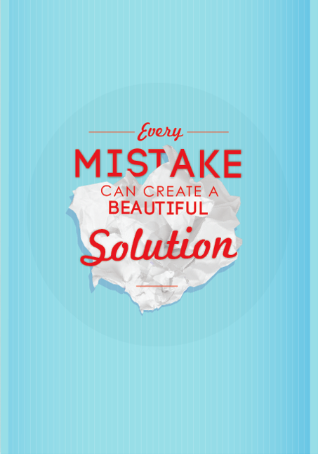 // Every Mistake Can Create A Beautiful Solution