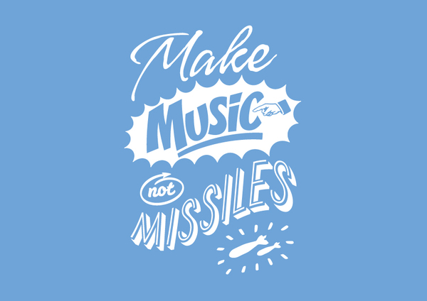 // Make Music Not Missiles