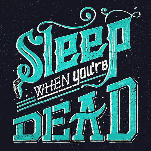 // Sleep When You're Dead