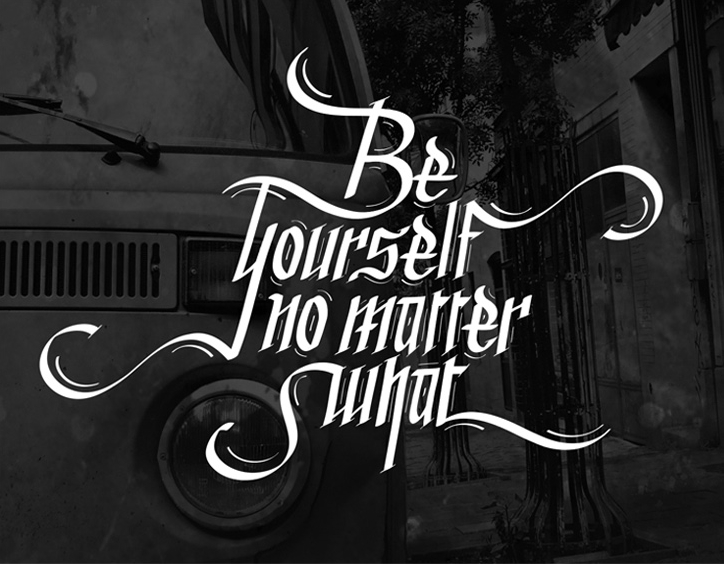 // Be Yourself No Matter What