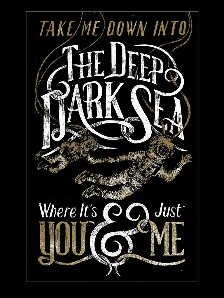 // The Deep Dark Sea...