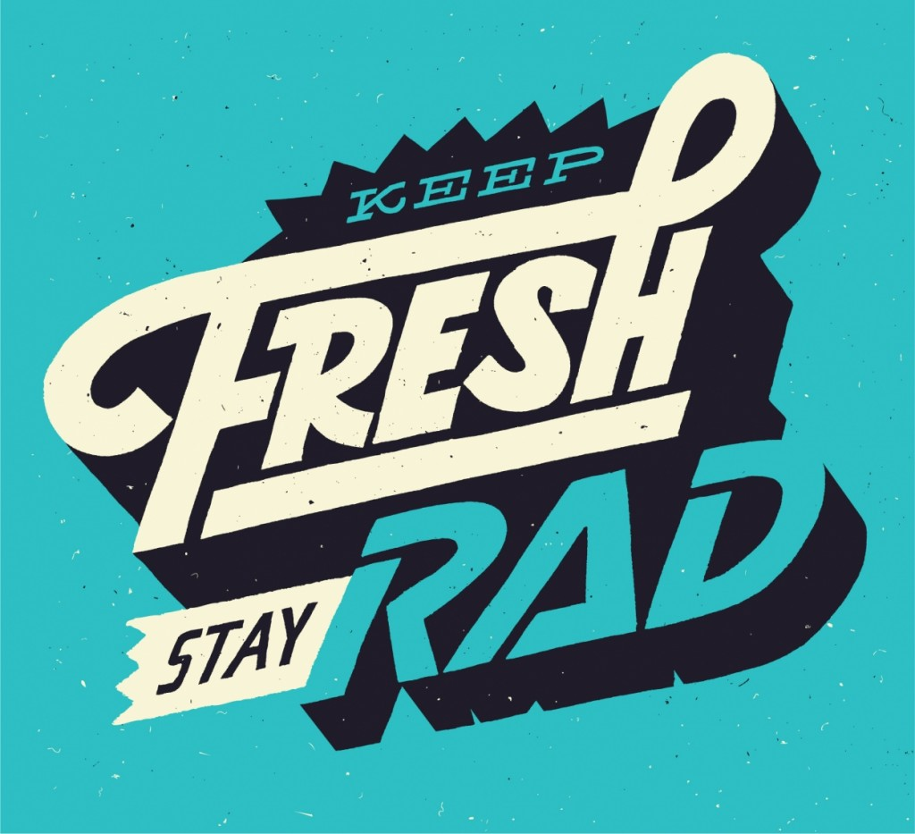 // Keep Fresh, Stay Rad