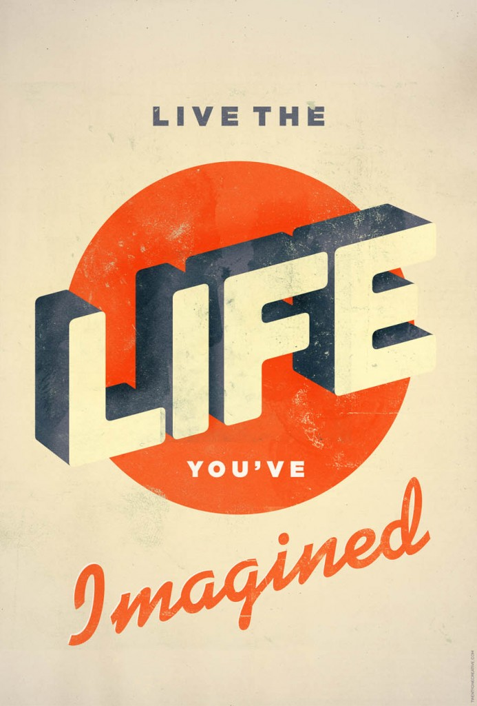// Live The Life You've Imagined