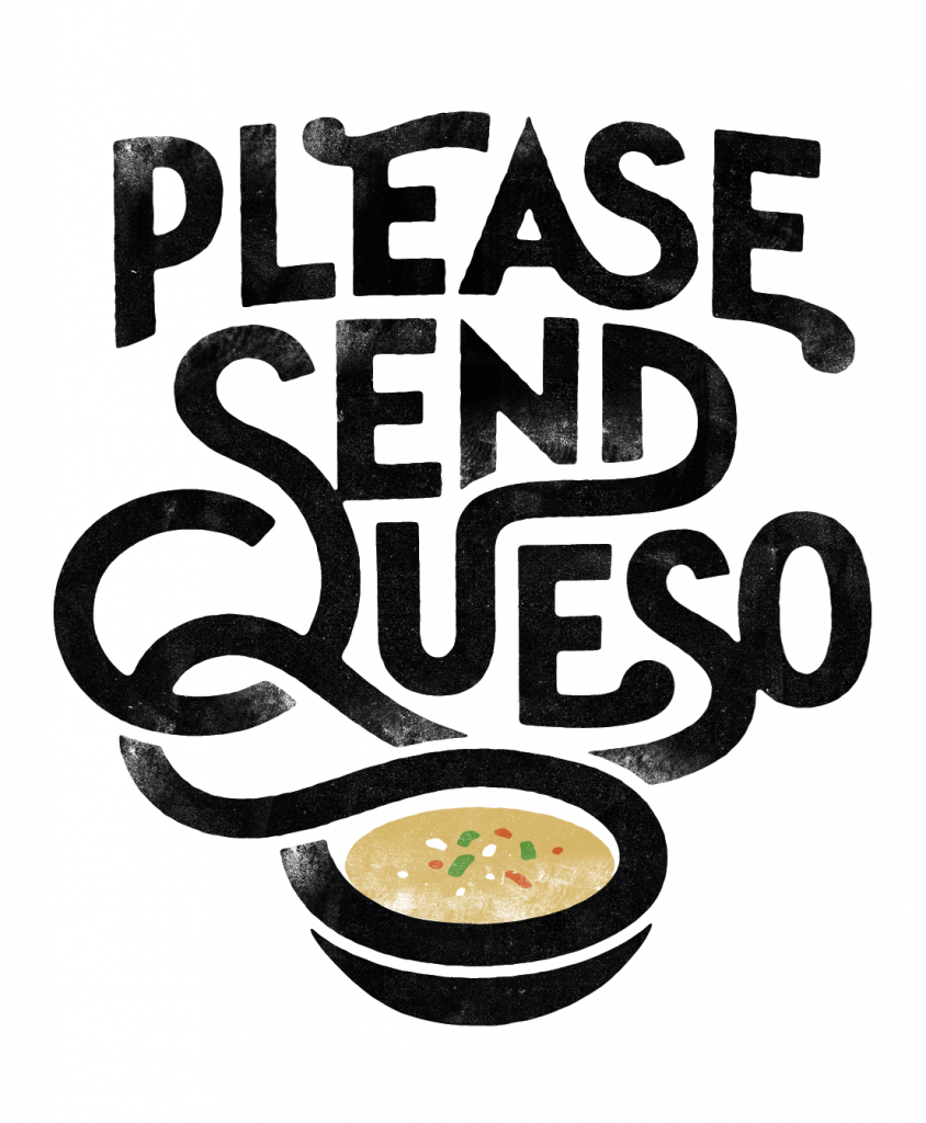 // Please Send Queso