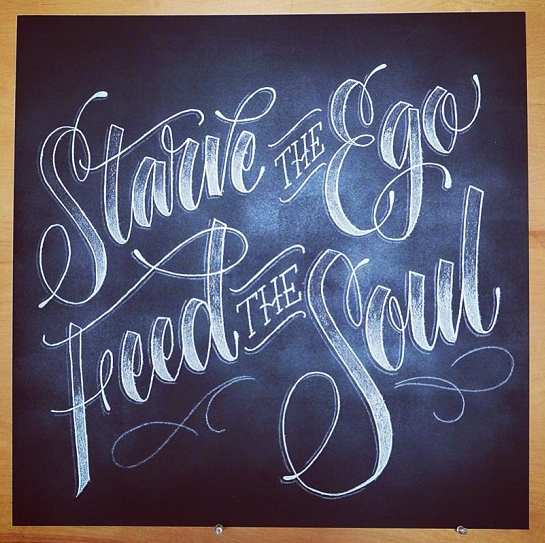 // Starve The Ego, Feed The Soul