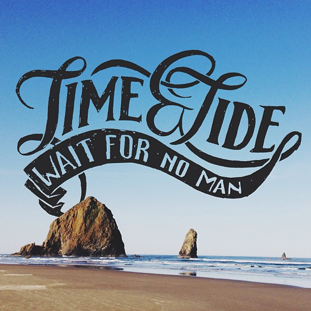 // Time & Tide Wait For No Man