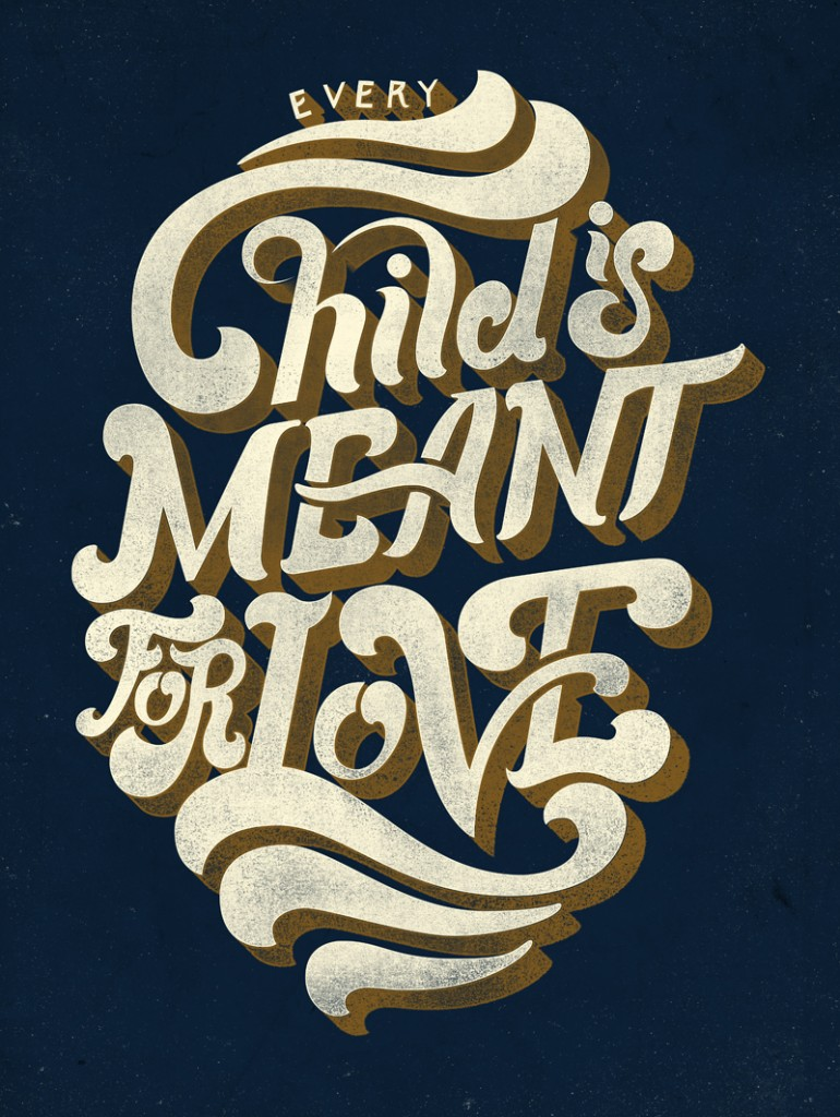// Every Child Is Meant For Love