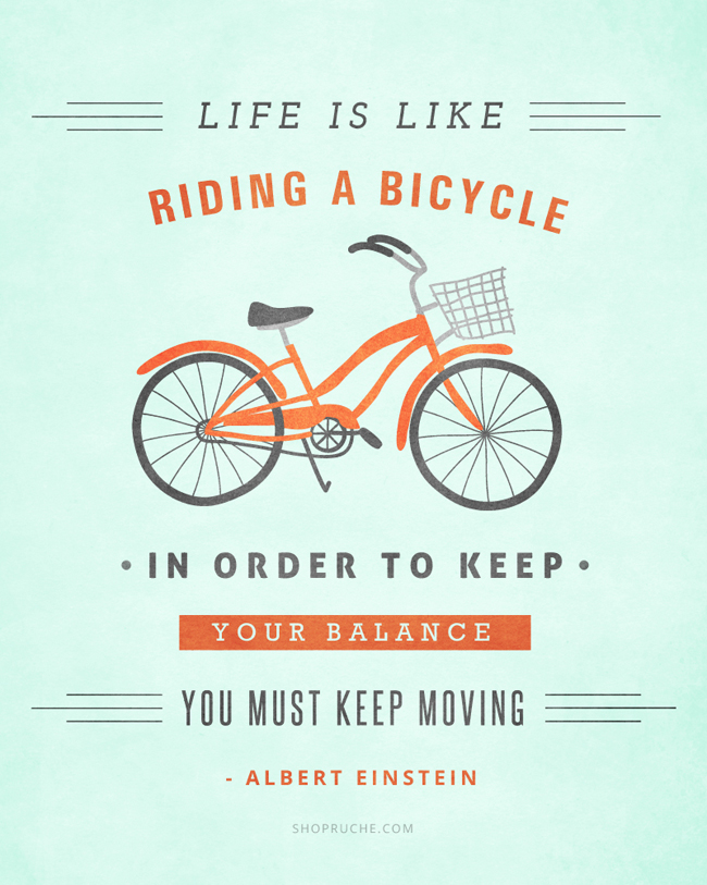 // Life is Like Riding A Bicycle...