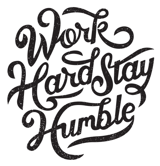 // Work Hard, Stay Humble