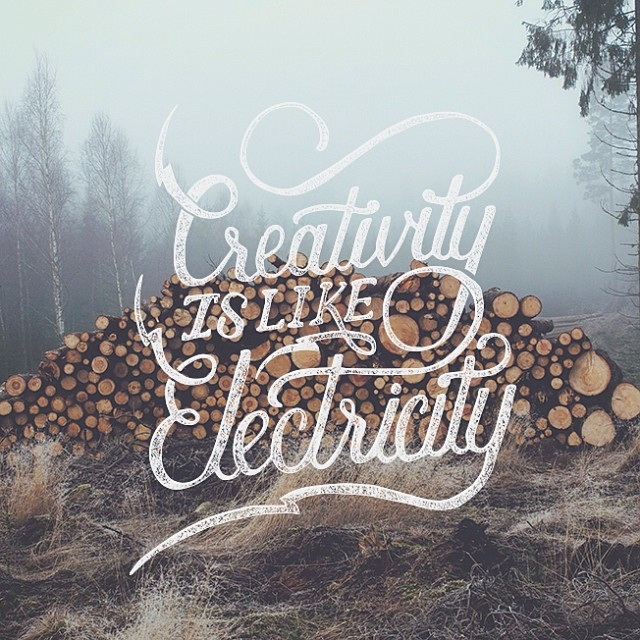 // Creativity Is Like Electricity