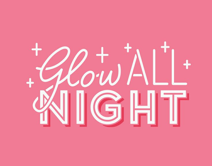 // Glow All Night