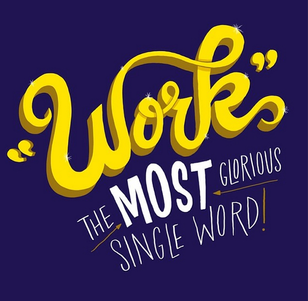 // Work Is The Most Curious Single Word