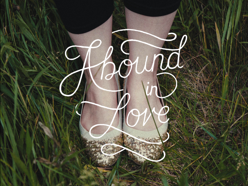 // Abound In Love
