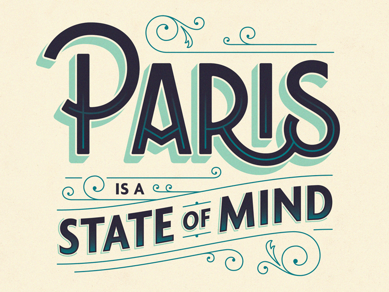// Paris Is A State Of Mind