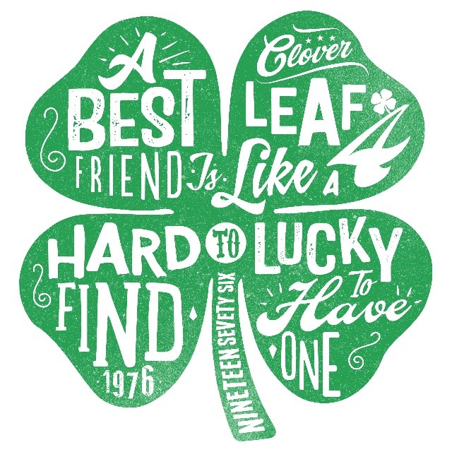 // A Best Friend Is Like A Four Left Clover. Hard To Find, Lucky To Have One...