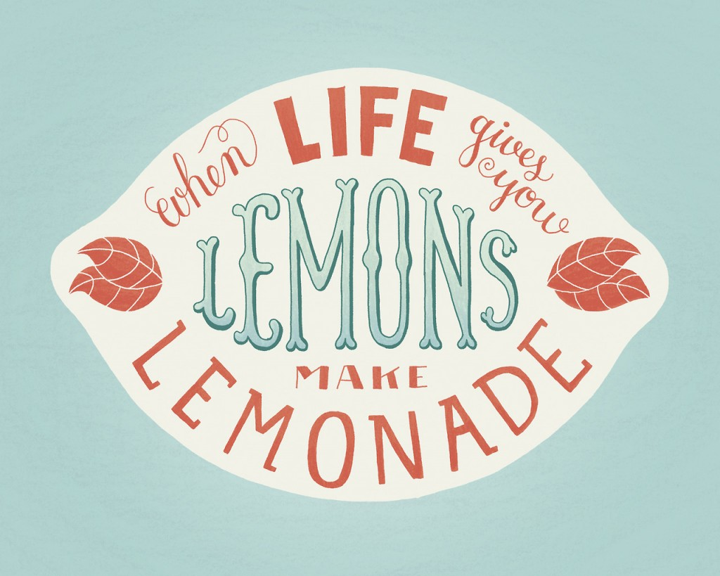 // When Life Gives You Lemons, Make Lemonade