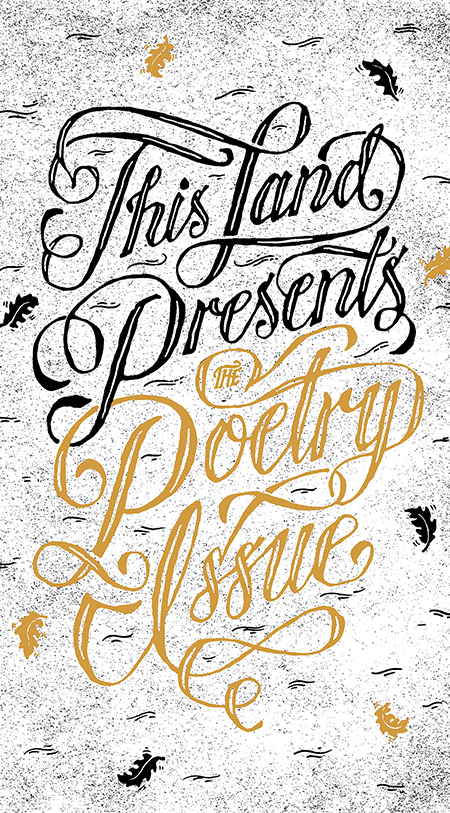 // This Land Presents The Poetry Issue