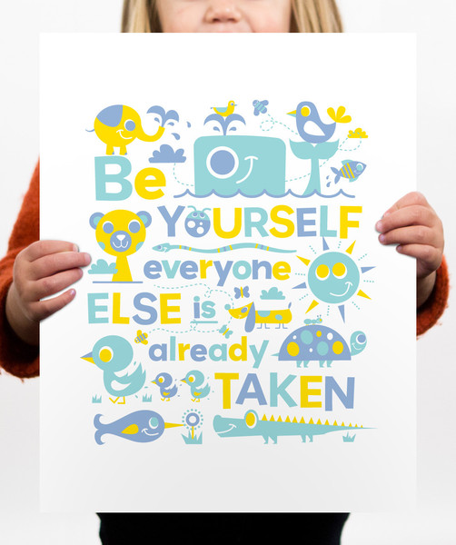 // Be Yourself Everyone Else Is Already Taken