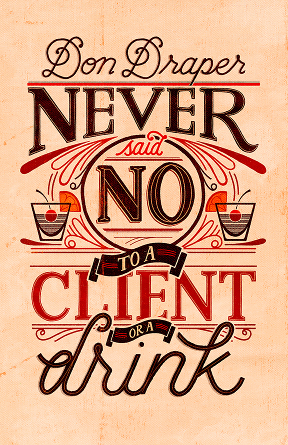 // Don Draper Never Said No To A Client Or A Drink