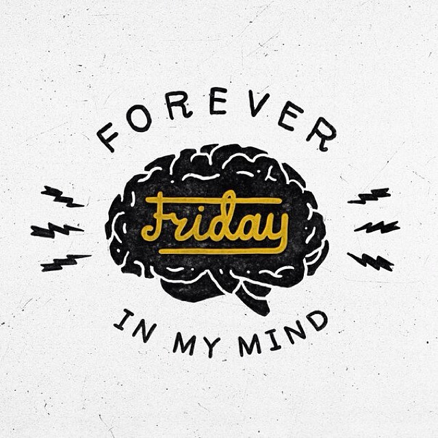 // Forever Friday In My Mind