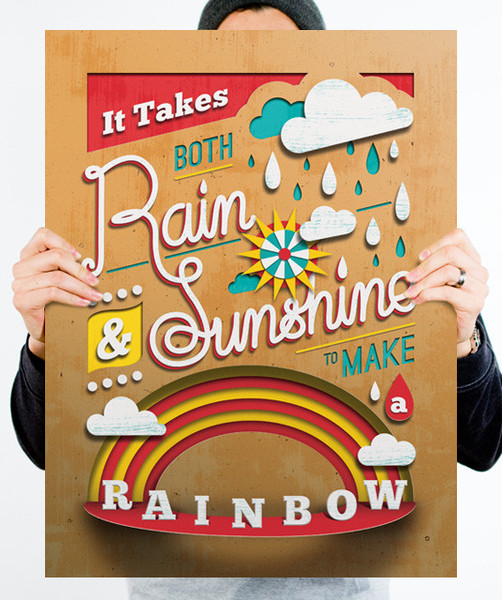 // It Takes Both Rain And Sunshine To Make A Rainbow