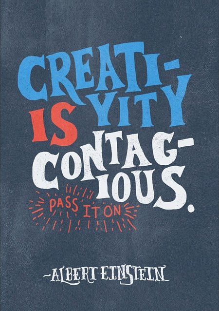 // Creativity Is Contagious...Pass It On