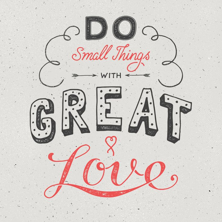 // Do Small Things With Great Love