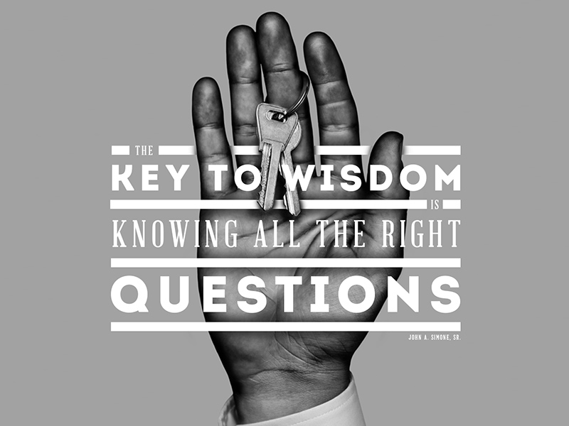 // The Key To Wisdom Is...