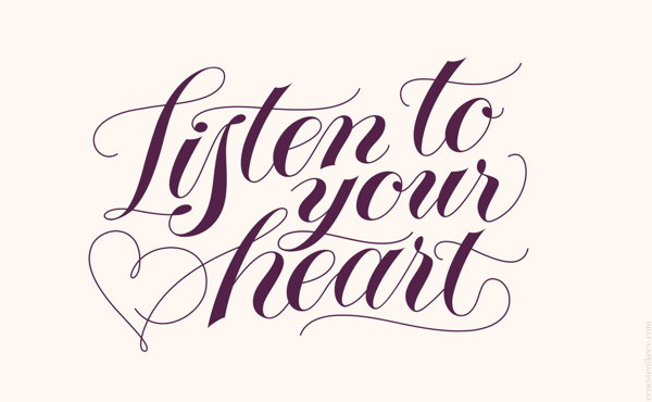 // Listen To Your Heart