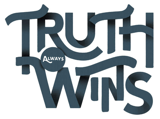 // Truth Always Wins