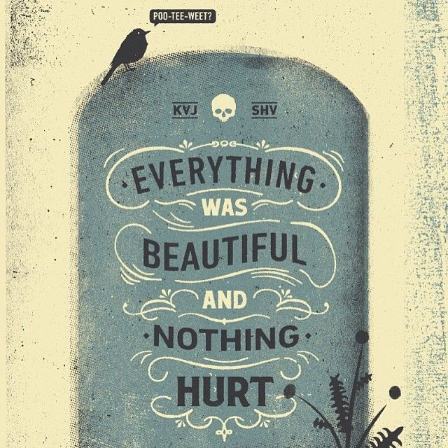 // Everything Was Beautiful...