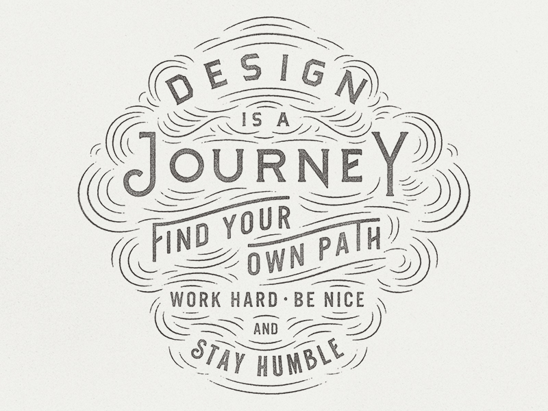 // Design Is A Journey...