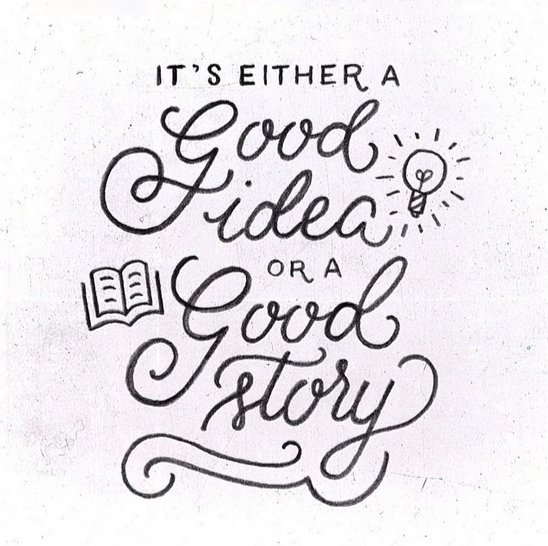 // It's Either a Good Idea or a Good Story