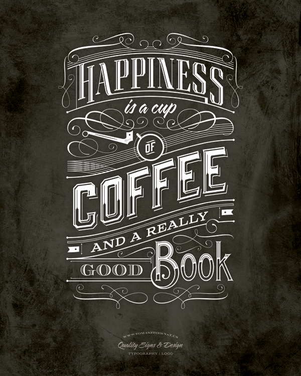 // Happiness Is A Cup of Coffee and a Really Good Book