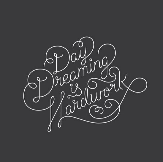 // Day Dreaming is Hard Work