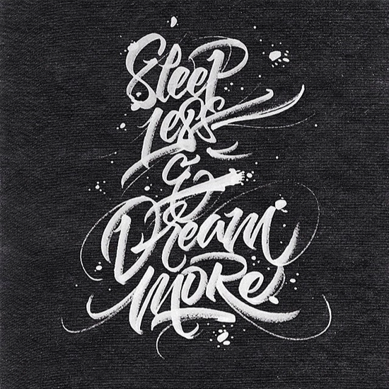 // Sleep Less & Dream More