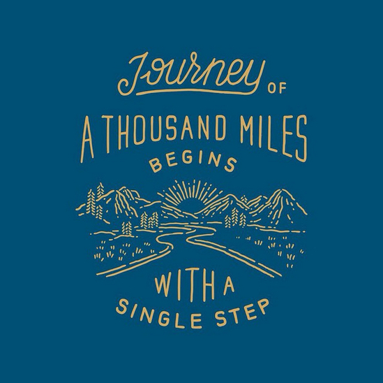 // A Journey of a Thousand Miles Begins With A Single Step