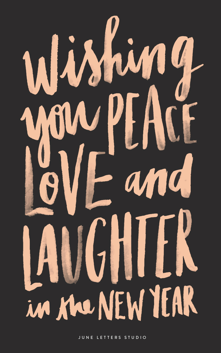 // Wishing You Peace, Love and Laughter in the New Year
